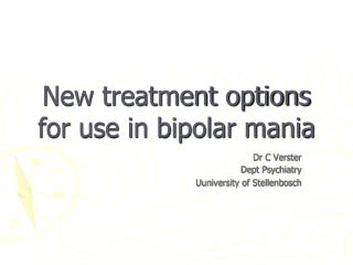 New treatment options for use in bipolar mania