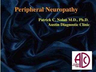 Patrick C. Nolan M.D., Ph.D. Austin Diagnostic Clinic