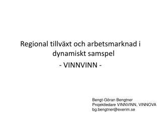 Regional tillväxt och arbetsmarknad i dynamiskt samspel - VINNVINN -
