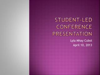 Student-Led Conference Presentation