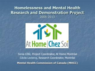 Homelessness and Mental Health Research and Demonstration Project 2008-2013
