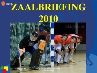 ZAALBRIEFING 2010