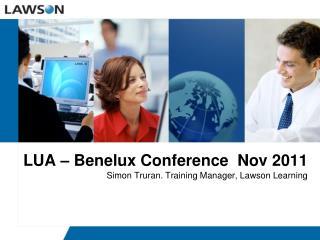 LUA   Benelux Conference  Nov 2011