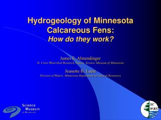 Hydrogeology of Minnesota Calcareous Fens: How do they work?