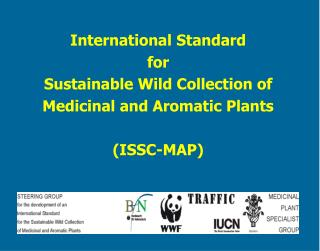 International Standard  for  Sustainable Wild Collection of Medicinal and Aromatic Plants  ISSC-MAP