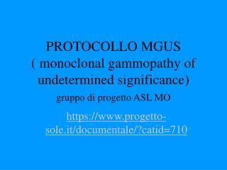 PROTOCOLLO MGUS ( monoclonal gammopathy of undetermined significance) gruppo di progetto ASL MO
