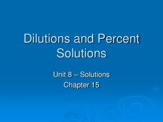 Dilutions and Percent Solutions