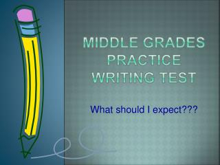 Middle Grades Practice  Writing test