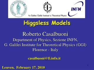 Roberto  Casalbuoni Department of Physics,  Sezione  INFN,