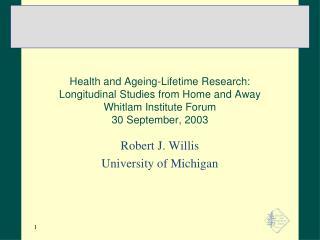 Robert J. Willis University of Michigan