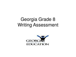 Georgia Grade 8 Writing Assessment