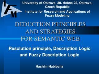 DEDUCTION PRINCIPLES AND STRATEGIES  FOR SEMANTIC WEB