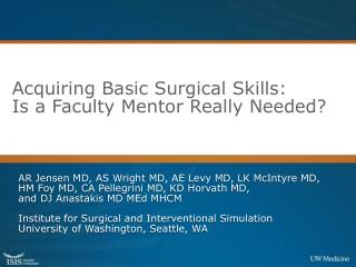 Acquiring Basic Surgical Skills:  Is a Faculty Mentor Really Needed?