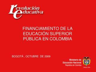 FINANCIAMIENTO DE LA EDUCACIÓN SUPERIOR PÚBLICA EN COLOMBIA