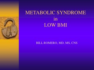 METABOLIC SYNDROME in LOW BMI