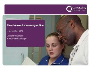 How to avoid a warning notice 4 December 2012 Jennifer Pattinson Compliance Manager