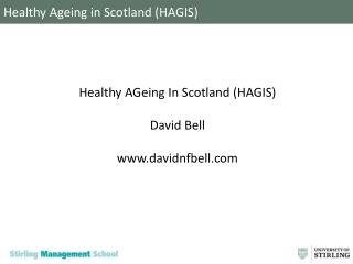 Healthy Ageing in Scotland (HAGIS)