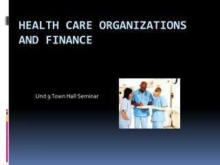 Health Care Organizations and Finance