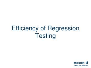 Efficiency of Regression Testing