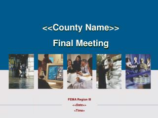 <<County Name>> Final Meeting
