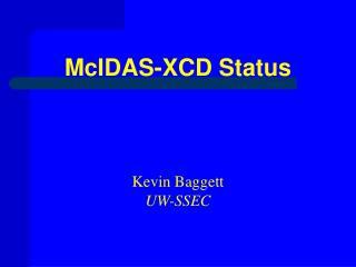 McIDAS-XCD Status