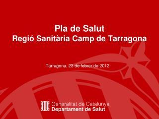 Pla de Salut Regió Sanitària Camp de Tarragona
