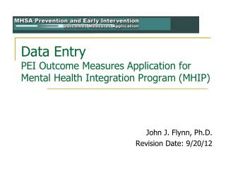 Data Entry PEI Outcome Measures Application for Mental Health Integration Program (MHIP)
