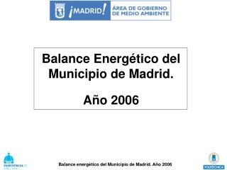 Balance Energ�tico del Municipio de Madrid . A�o 2006
