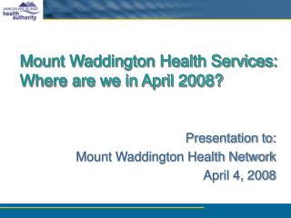 Mount Waddington Health Services: Where are we in April 2008?