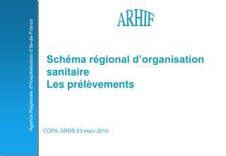Schéma régional d'organisation sanitaire   Les prélèvements
