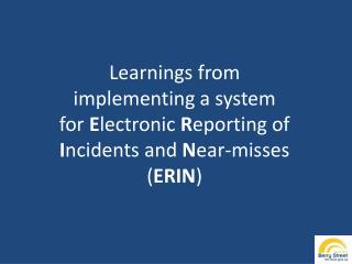 Learnings from implementing a system  for Electronic Reporting of Incidents and Near-misses  ERIN