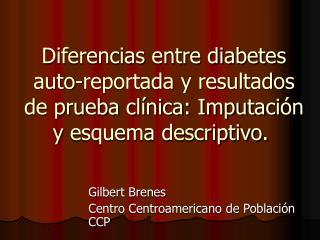 Gilbert Brenes Centro Centroamericano de Poblaci�n CCP