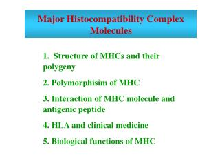 1.  Structure of MHCs and their polygeny 2. Polymorphisim of MHC