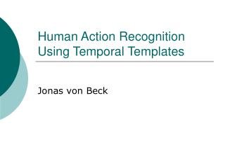 Human Action Recognition Using Temporal Templates
