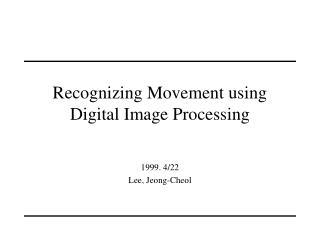 Recognizing Movement using Digital Image Processing