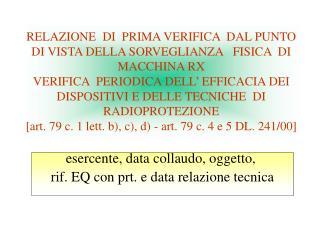 esercente, data collaudo, oggetto,  rif. EQ con prt. e data relazione tecnica