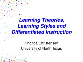 Learning Theories,  Learning Styles and Differentiated Instruction