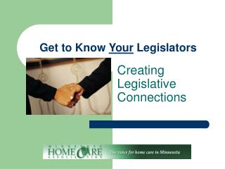 Get to Know  Your  Legislators