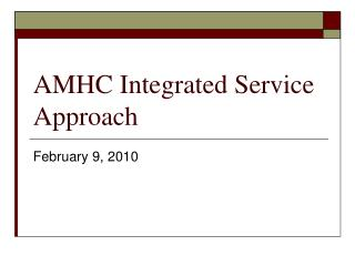 AMHC Integrated Service Approach
