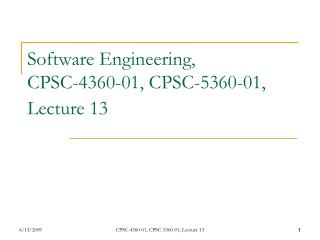 Software Engineering,  CPSC-4360-01, CPSC-5360-01, Lecture 13