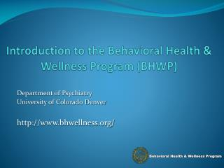 Introduction to the Behavioral Health & Wellness Program (BHWP)