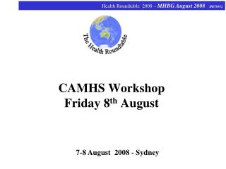 CAMHS Workshop Friday 8 th  August
