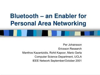 Bluetooth – an Enabler for Personal Area Networking