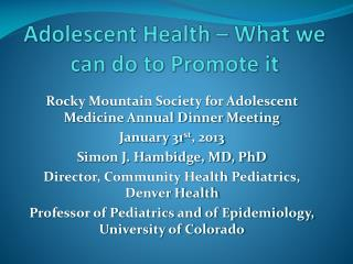 Adolescent Health – What we can do to Promote it