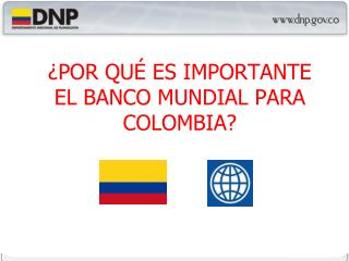 ¿POR QUÉ ES IMPORTANTE EL BANCO MUNDIAL PARA COLOMBIA?