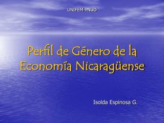 UNIFEM-PNUD Perfil de Género de la Economía Nicaragüense