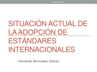 Situación actual de la adopción de estándares internacionales