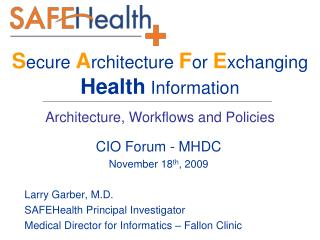 S ecure  A rchitecture  F or  E xchanging Health  Information