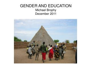 GENDER AND EDUCATION Michael Brophy December 2011