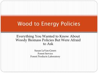 Wood to Energy Policies